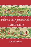 Tudor and Early Stuart Parks of Hertfordshire