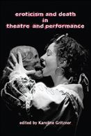Eroticism and Death in Theatre and Performance