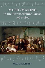 Music-making in the Hertfordshire Parish, 1760–1870